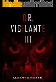 Dr. Vigilante III
