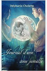 Journal d'une âme jumelle (French Edition) Kindle Edition