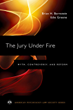 The Jury Under Fire: Myth, Controversy, and Reform (American Psychology-Law Society Series)