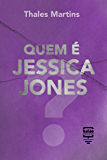 Quem é Jessica Jones? (Por Dentro da Cultura Pop)
