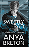 Sweetly Bad: A Hexed Nights Novella