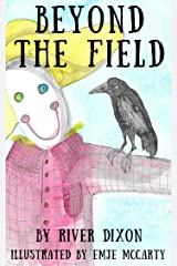Beyond The Field: An Illustrated Short Story Kindle Edition