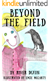 Beyond The Field: An Illustrated Short Story