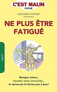 Sortir de la fatigue chronique et retrouver sa vitalité (French Edition)