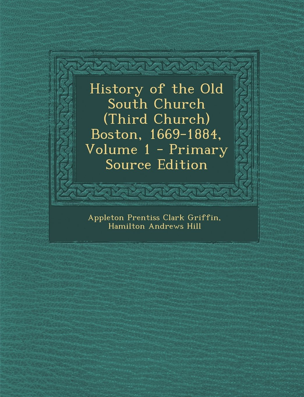 Download History of the Old South Church (Third Church) Boston, 1669-1884, Volume 1 PDF