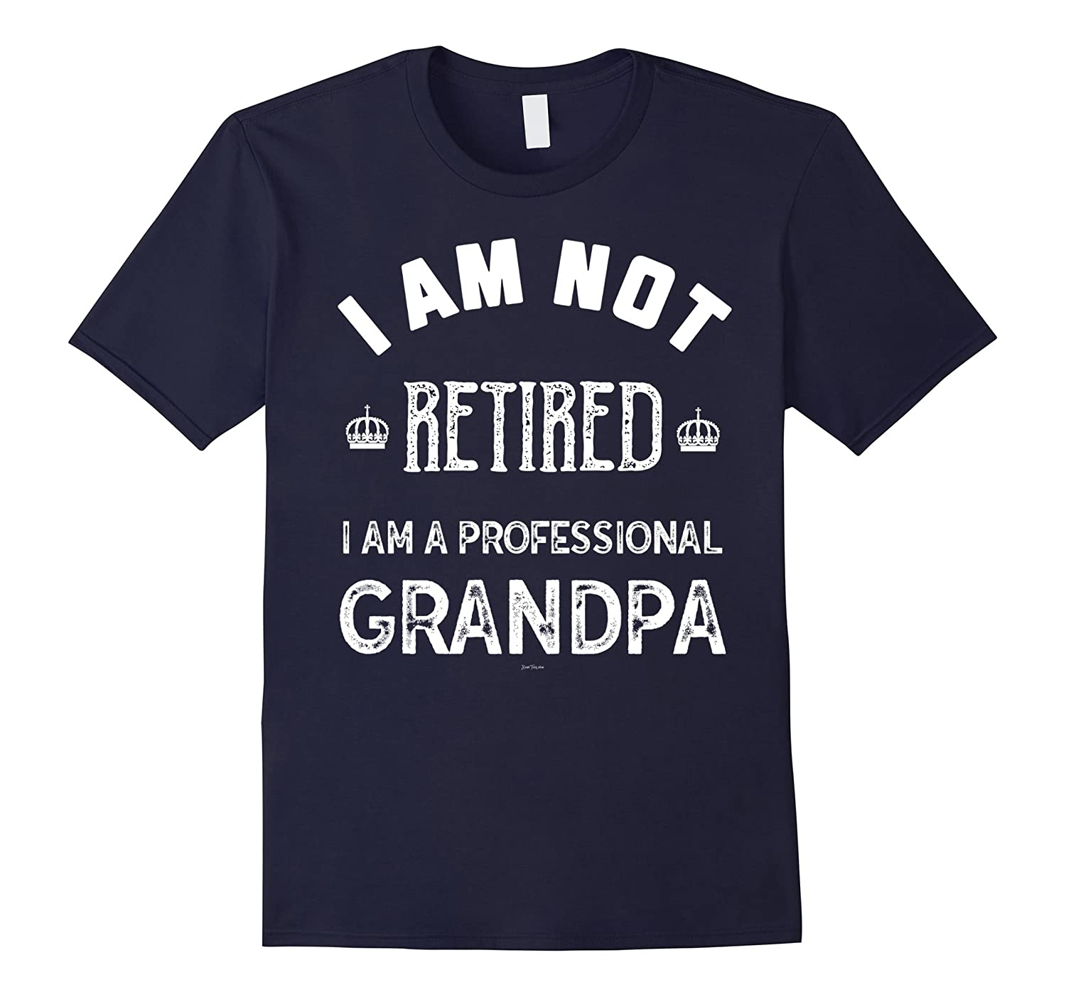 Mens Funny Retirement Gifts for Grandfather I am not retired Tee-TD