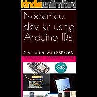 Nodemcu dev kit using Arduino IDE: Get started with ESP8266