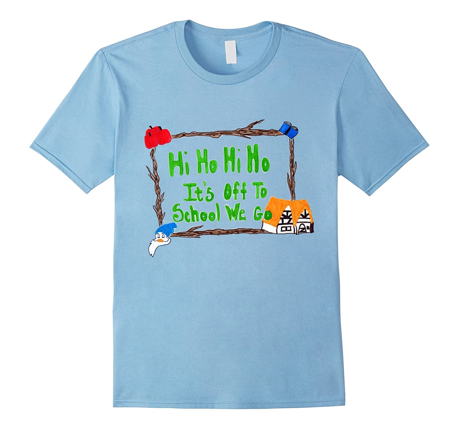 Hi Ho Hi Ho It's Off to School We Go T-shirt-FL