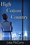 High Cotton Country: One woman's struggle to overcome the past and find peace with herself.