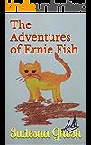 The Adventures of Ernie Fish