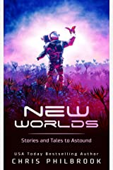 New Worlds: Stories and Tales to Astound Kindle Edition