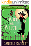 Twice the Witch: A Beechwood Harbor Magic Mystery (Beechwood Harbor Magic Mysteries Book 2)