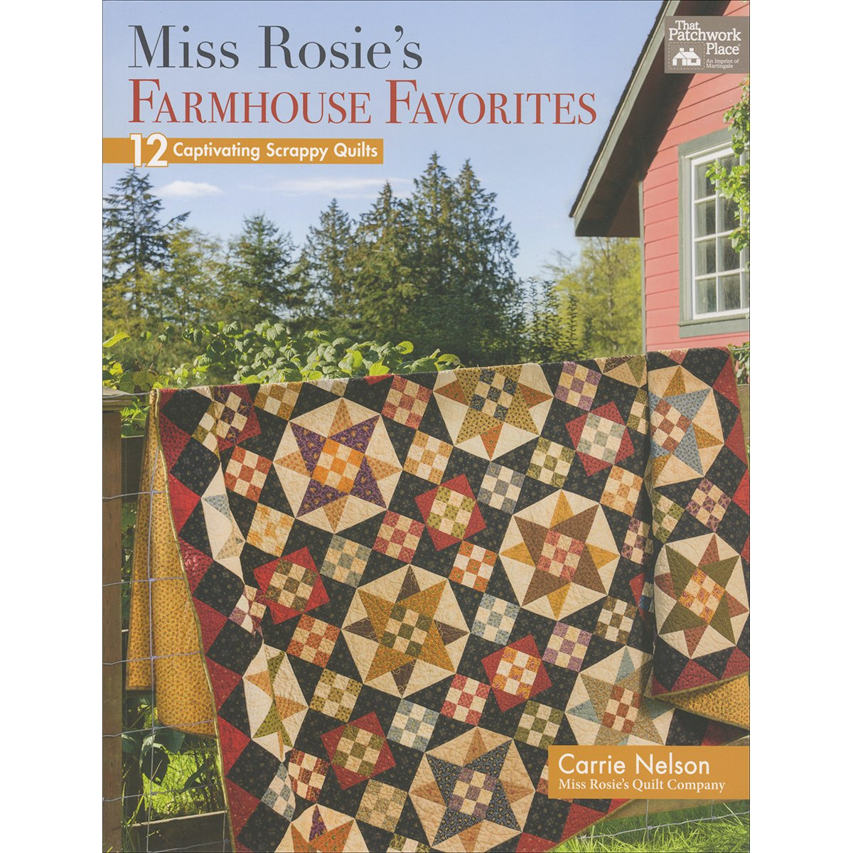 Miss Rosie's Farmhouse Favorites: 12 Captivating Scrappy Quilts