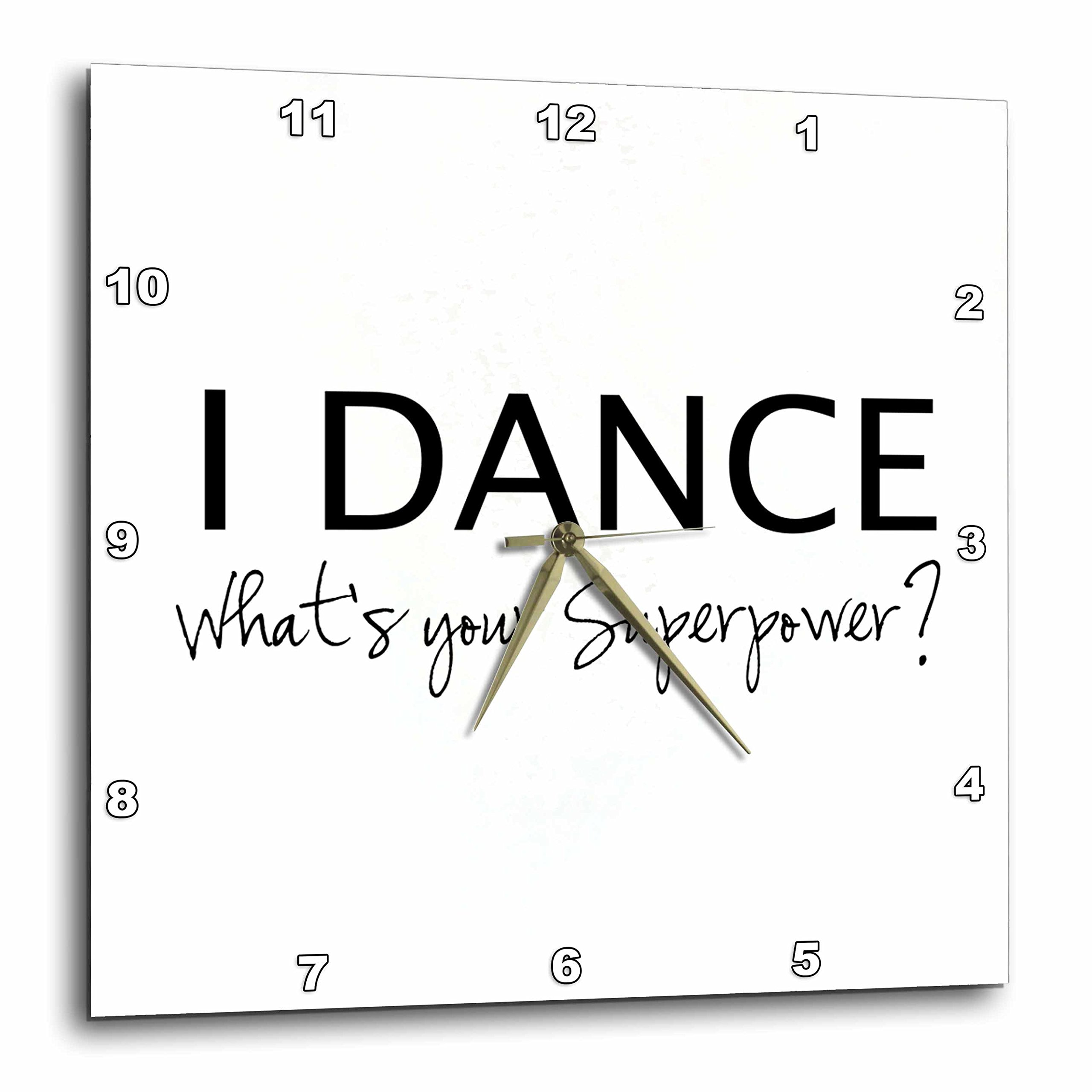 3dRose I Dance - Whats Your Superpower - Funny Dancing Love Gift for Dancers - Wall Clock, 15 by 15-Inch (dpp_184941_3)