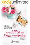 "Warme Milch und Kummerkekse (""Kummerkekse""-Serie 2)"