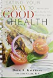 Eating Your Way to Good Health: Recipes for Doug Kaufman's Antifungal Diet
