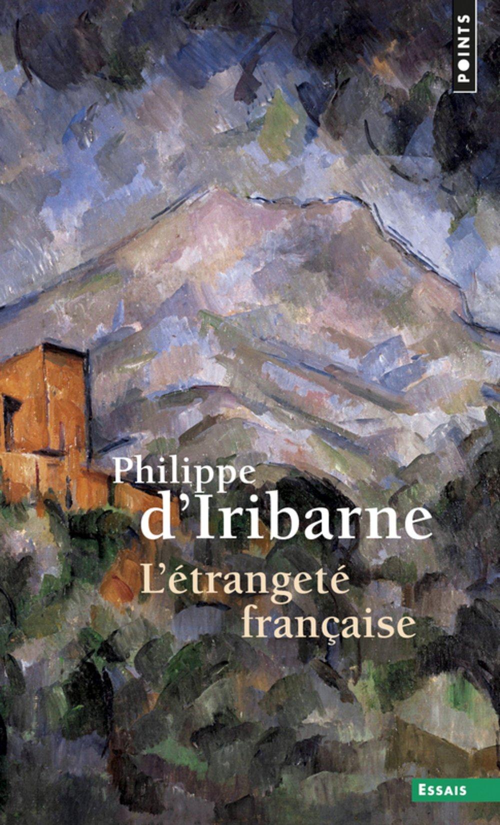 L'Etrangeté française (Anglais) Poche – 4 septembre 2008 Philippe d' Iribarne L' Etrangeté française Points 2757809938