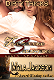 Five-Second Seduction (Dirty Tricks #5) (Ugly Stick Saloon)