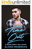 Time Out (Dear Lonely Guy Book 2)