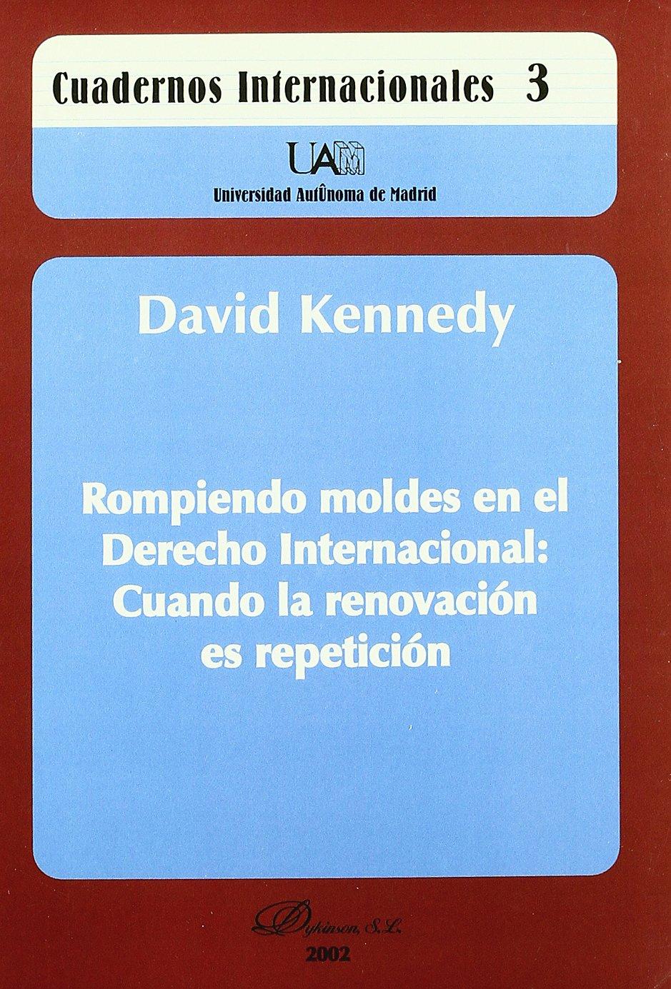 Rompiendo moldes en el derecho internacional (Spanish Edition) (Spanish) Paperback – March 18, 2002