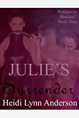 Julie's Surrender (Welcome to Paradise Book 3) Kindle Edition