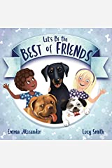 Let's Be the Best of Friends Kindle Edition