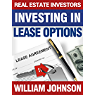 Real Estate Investors Investing in Lease Options (English Edition)