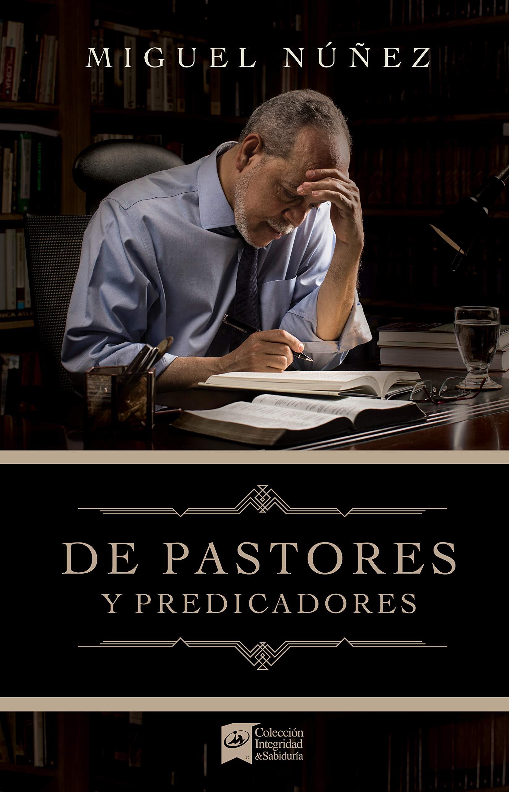 de Pastores Y Predicadores: Amazon.es: Nunez, Miguel: Libros