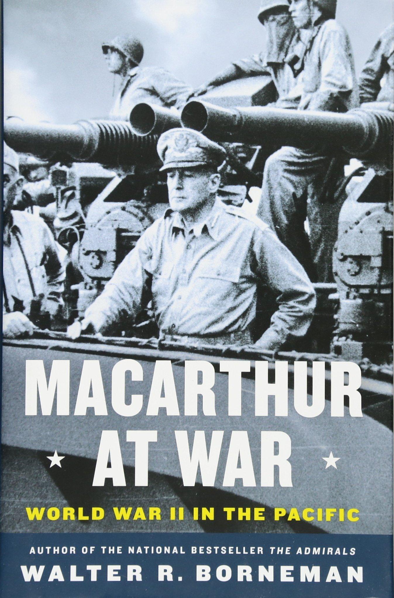Amazon: Macarthur At War: World War Ii In The Pacific (9780316405324):  Walter R Borneman: Books