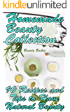Homemade Beauty Collection: 90 Recipes and Tips to Have Natural Beauty: (Weight Loss, Diet Plan, Natural Skin Care)