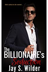 The Billionaire's Seduction (Temptation & Seduction Book 2) Kindle Edition