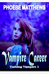 Vampire Career: Turning Vampire 1 Kindle Edition