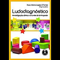 Ludodiagnóstico: Investigação Clínica Através do Brinquedo