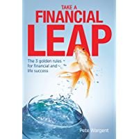 Take a Financial Leap: The 3 golden rules for financial and life success