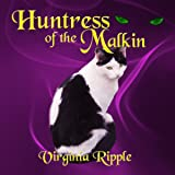Huntress of the Malkin: War of the Malkin Novella Series, Book 2