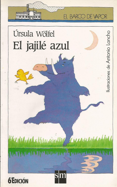 El jajilé azul: Amazon.es: Ursula Wölfel. Ilustrado por Antonio Lancho:  Libros