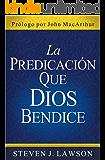 La Predicación que Dios Bendice (Spanish Edition)