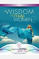 The Wisdom of Midlife Women 2 Kindle Edition