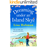 Dreaming Under An Island Skye: The perfect feel-good, romantic read for 2021