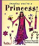 Princess! (Imagine You're a...)