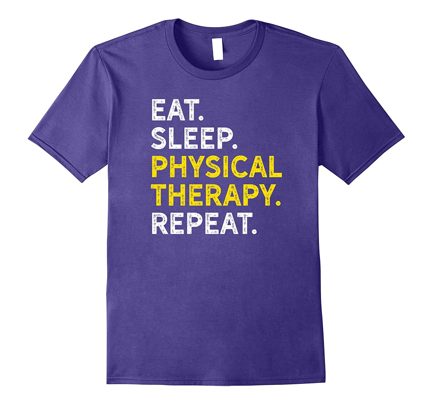 Eat Sleep Physical Therapy Repeat - Funny Physiotherapy Tee-TJ