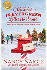 Christmas In Evergreen: Letters to Santa: Based On the Hallmark Channel Original Movie Paperback