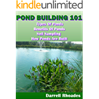 Pond Building 101-Types & Benefits of Ponds to How they are Built