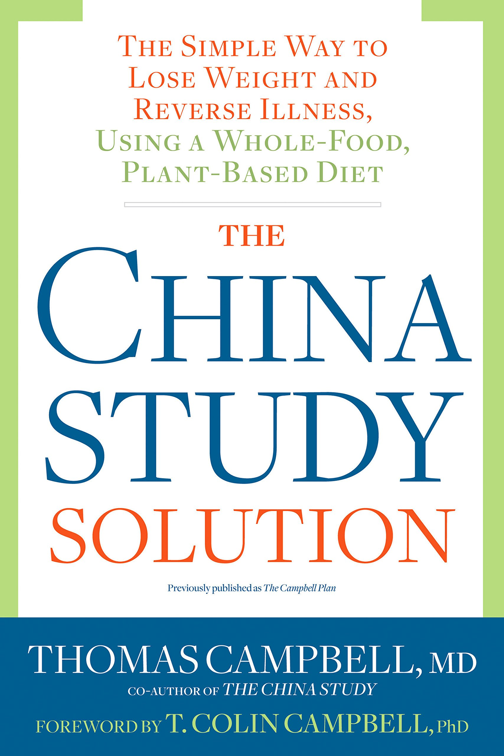 The China Study Solution The Simple Way To Lose Weight And Reverse