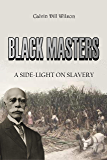 Black Masters: A Side-Light on Slavery (1904)