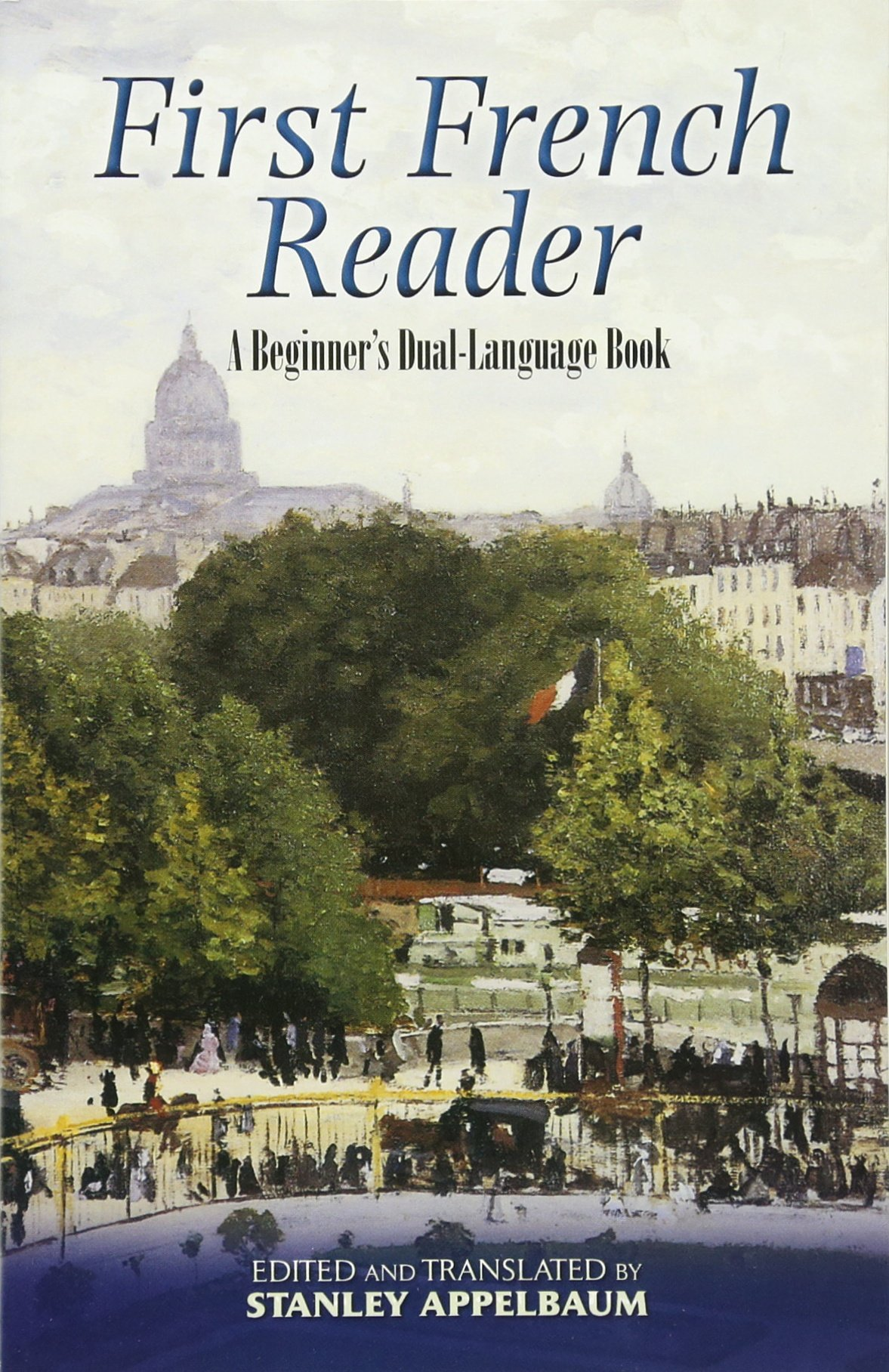 First French Reader: A Beginner's Dual-Language Book (Dover Books on Language)