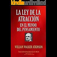 LA LEY DE LA ATRACCIÓN EN EL MUNDO DEL PENSAMIENTO (Biblioteca del Éxito nº 116)