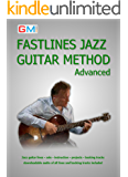 Fastlines Jazz Guitar Method Advanced: Learn to solo for jazz guitar with Fastlines, the combined book and audio tutor. (Fastlines Guitar Tutors 3)