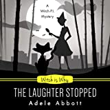 Witch Is Why the Laughter Stopped: A Witch P.I. Mystery, Book 14