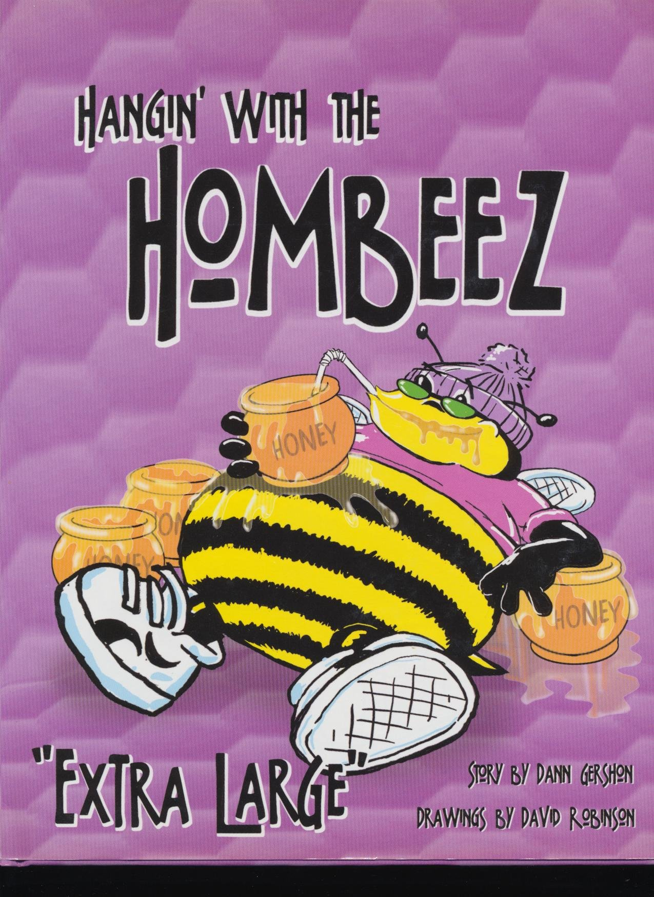 Hangin' With the Hombeez: Extra Large (Hombeez Books)